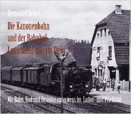 Die Kanonenbahn und der Bahnhof Lengenfeld unterm Stein